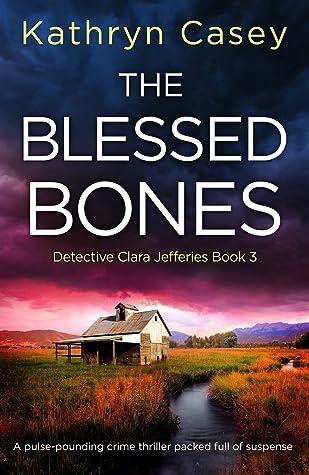 The Blessed Bones (Detective Clara Jefferies, # 3)