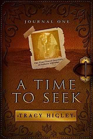 A Time to Seek (The Time Travel Journals of Sahara Aldridge #1)