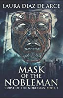 Mask Of The Nobleman (Curse Of The Nobleman)