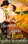 An Uncommon Bride to Inspire his Faith: A Christian Historical Romance Book