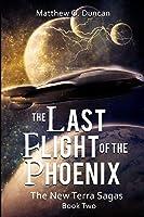 The Last Flight of the Phoenix (The New Terra Sagas)