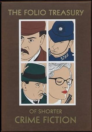 The Folio Treasury of Shorter Crime Fiction: Volume 1-4