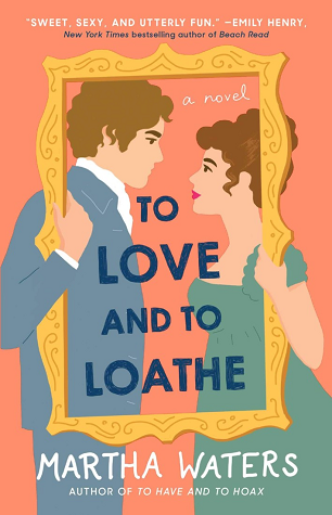 To Love and to Loathe (The Regency Vows, #2)