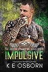 Impulsive (The Houston Defiance MC, #4)