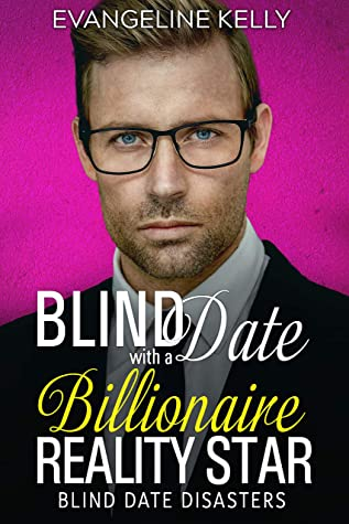 Blind Date with a Billionaire Reality Star by Evangeline Kelly