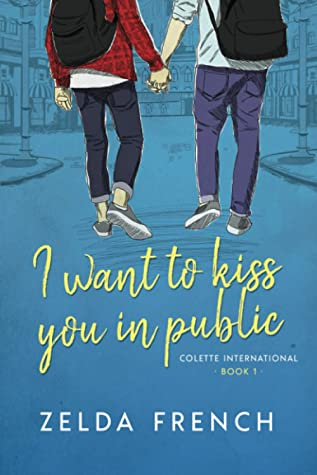 I Want To Kiss You In Public: A Gay Coming Of Age Romance Novel