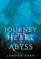 Journey to the Heart of the Abyss (Light the Abyss Book 2)