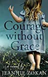Courage Without Grace