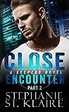 Close Encounter, Part 2