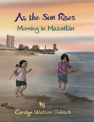 As The Sun Rises: Morning in Mazatlan