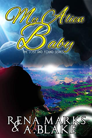 My Alien Baby (The Lost And Found Series Book 1)