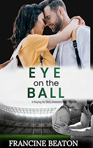 Download Eye On The Ball A Playing For Glory Romance 1 By Francine Beaton