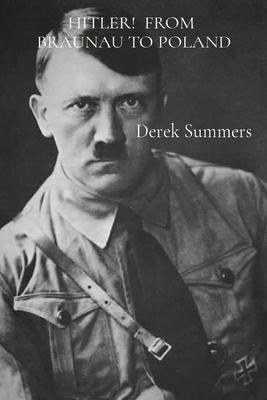 Hitler! from Braunau to Poland