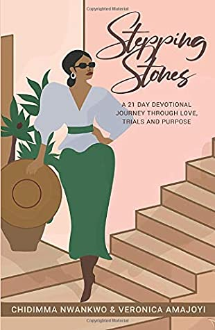 Stepping Stones: A 21 Day Devotional Through Love, Trials and Purpose
