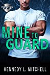 Mine to Guard (Protection, #3)