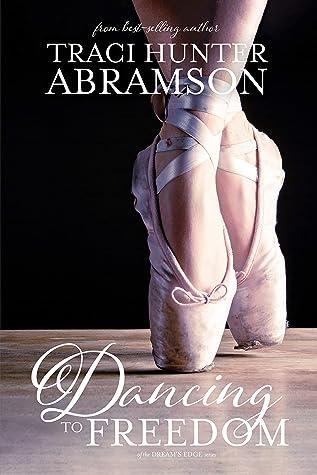 Dancing to Freedom: (Dream's Edge, #.5)