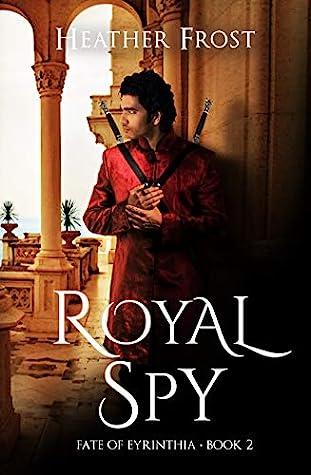 Royal Spy (Fate of Eyrinthia, #2)