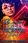 A Love Bred From The Block