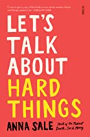 Let's Talk About Hard Things: death, sex, money, and other difficult conversations