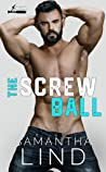 The Screw Ball (Indianapolis Lightning, #3)