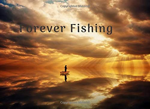Forever Fishing: Funeral Guest Book A Celebration of Life, In Loving Memory Condolence Remembrance Memorial Service, Memoriam, Name and Address, Messages Memories Comments Celeste Gracen