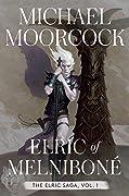 Elric of Melniboné: The Elric Saga Part 1