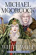 The White Wolf: The Elric Saga Part 3