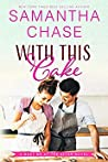 With This Cake (Meet Me at the Altar, #2)