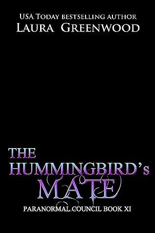 The Hummingbird's Mate Laura Greenwood The Paranormal Council Paranormal Romance