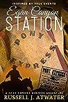 Egan Canyon Station: (A Pony Express Western Adventure)