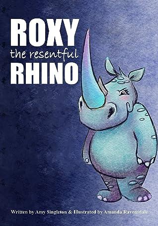 Roxy the Resentful Rhino (African Animals Emotional Health Book 2)