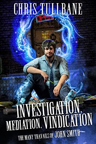 Investigation, Mediation, Vindication (The Many Travails of John Smith, #1)
