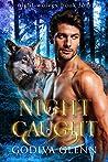 Night Caught (Night Wolves #4)
