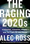 The Raging 2020s: The Fight Between Countries, Companies, and People for a New Social Contract