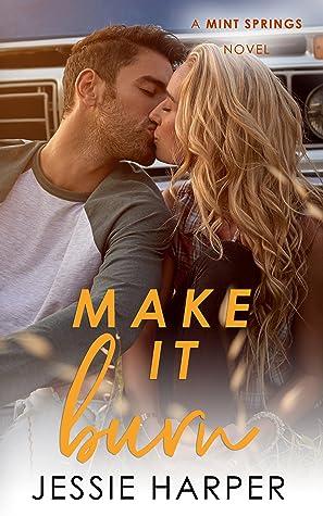 Make It Burn (Mint Springs Book 2)