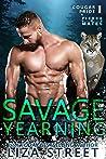 Savage Yearning (Fierce Mates: Corona Pride, #1)