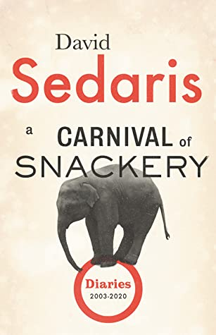 A Carnival of Snackery: Diaries 2003-2020