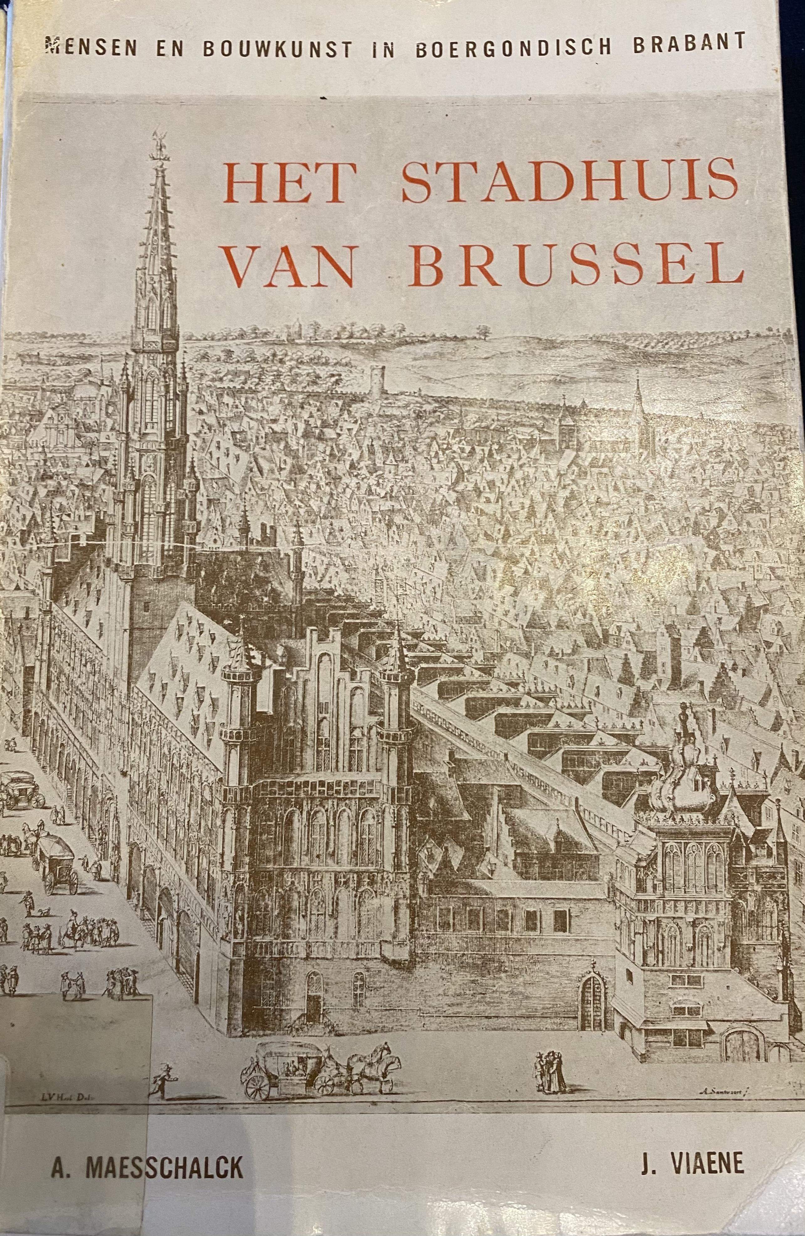 Het stadhuis van Brussel Alfonsine Maesschalck, Jos Viaene, Raymond A. G Lemaire