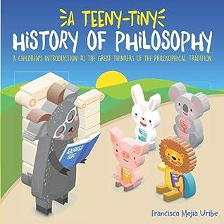 A Teeny-Tiny History of Philosophy by Francisco Mejia Uribe