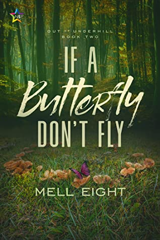 If a Butterfly Don't Fly (Out of Underhill #2)
