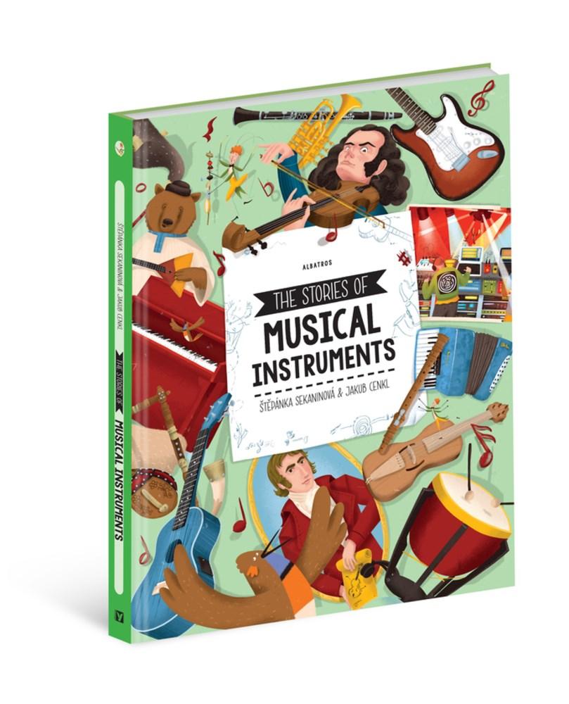 The Stories of Musical Instruments by Štěpánka Sekaninová