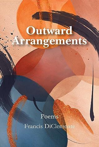 Outward Arrangements: Poems