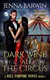 Dark Wine at the Circus by Jenna Barwin
