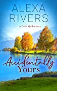 Accidentally Yours (Little Sky Romance, #1)