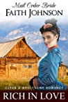 Mail Order Bride: Rich in Love: Clean and Wholesome Western Historical Romance (Winter Mail Order Brides)