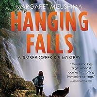 Hanging Falls (Timber Creek K-9 Mystery, #6)