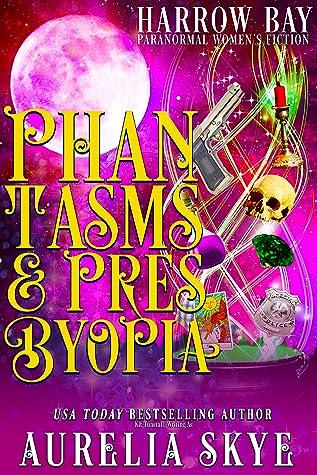 Phantasms & Presbyopia: Paranormal Women's Fiction