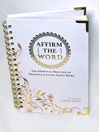 Affirm The Word: The Spiritual Practice of Speaking & Living God's Word