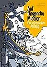 Auf fliegender Mission: Ein stürmischer Anfang