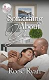 Something About You by Reese Ryan